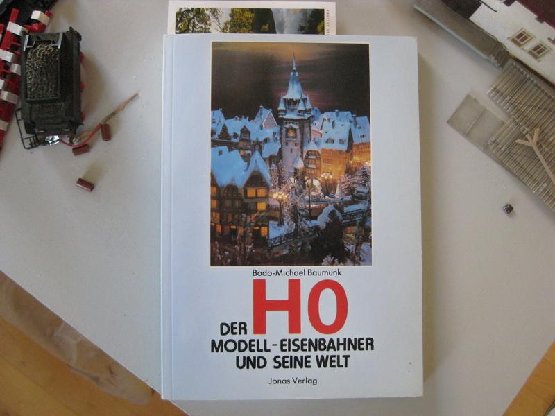 Der H0 Modell-Eisenbahner und seine Welt, Bodo-Michael Baumunk, Jonas Verlag 1985